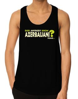 Does Anybody Know Azerbaijani? Please... Tank Top