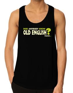 Does Anybody Know Old English? Please... Tank Top