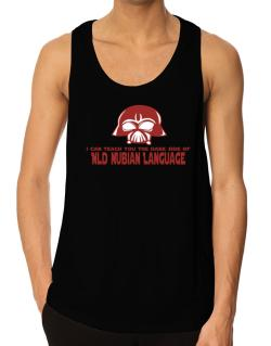 I Can Teach You The Dark Side Of Old Nubian Language Tank Top