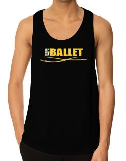 Made With Ballet Tank Top