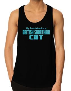 My Best Friend Is A British Shorthair Tank Top