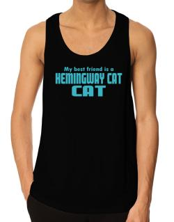 My Best Friend Is A Hemingway Cat Tank Top