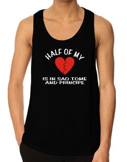Half Of My Heart Is In Sao Tome And Principe Tank Top