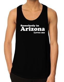 somebody In Arizona Loves Me Tank Top
