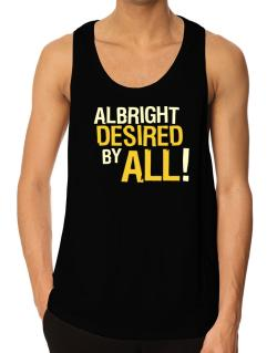 Albright Desired By All! Tank Top