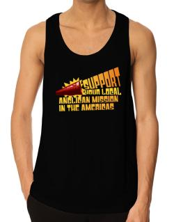 Support Your Local Anglican Mission In The Americas Tank Top