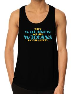 They Will Know We Are Wiccans By Our Shirts Tank Top