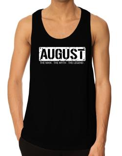 August : The Man - The Myth - The Legend Tank Top