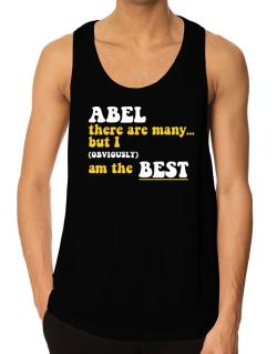 Abel There Are Many... But I (obviously) Am The Best Tank Top