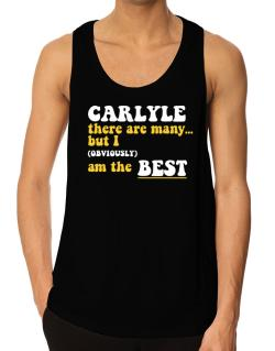 Carlyle There Are Many... But I (obviously) Am The Best Tank Top