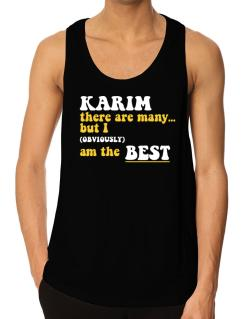 Karim There Are Many... But I (obviously) Am The Best Tank Top