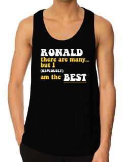 Ronald There Are Many... But I (obviously) Am The Best Tank Top