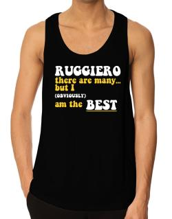 Ruggiero There Are Many... But I (obviously) Am The Best Tank Top