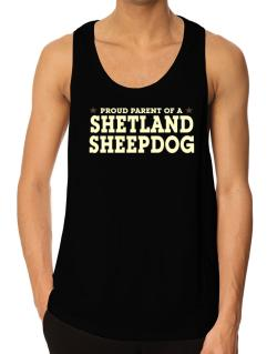 Proud Parent Of Shetland Sheepdog Tank Top