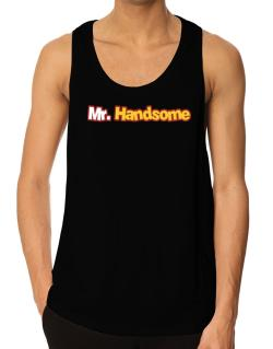 Mr. Handsome Tank Top