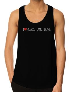 I love Peace And Love cool style Tank Top