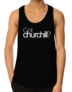 Got Churchill? Tank Top