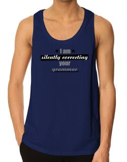 I am silently correcting your grammar Tank Top