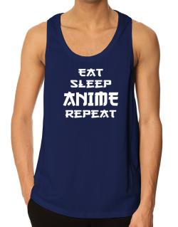 Eat sleep anime repeat Tank Top