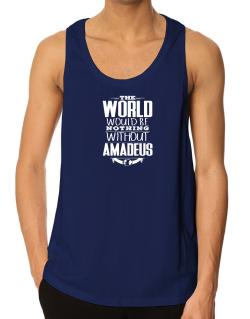 The world would be nothing without Amadeus Tank Top