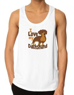 I love my dachshund Tank Top