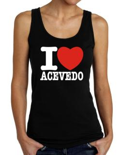 I Love Acevedo Tank Top Women