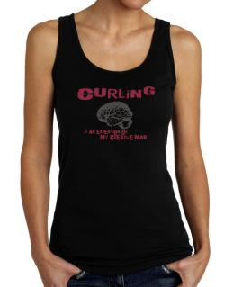 Curling Is An Extension Of My Creative Mind Tank Top Women