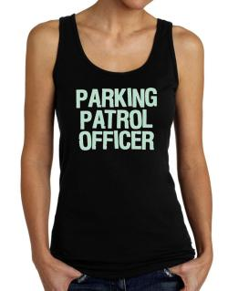 Parking Patrol Officer Tank Top Women