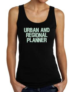 Urban And Regional Planner Tank Top Women