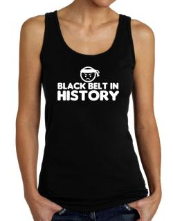Black Belt In History Tank Top Women