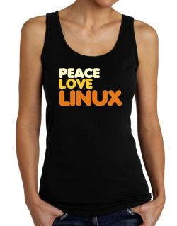 Peace Love Linux Tank Top Women