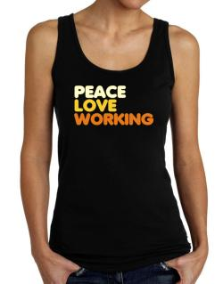 Peace Love Working Tank Top Women