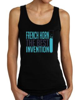 French Horn The Best Invention Tank Top Women
