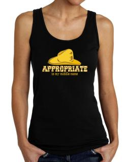 Appropriate Is My Middle Name Tank Top Women