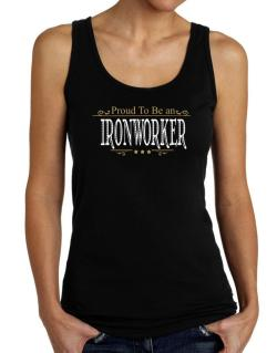 Proud To Be An Ironworker Tank Top Women