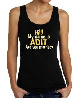 Hi My Name Is Adit Are You Married? Tank Top Women