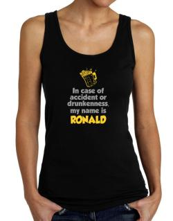 In Case Of Accident Or Drunkenness, My Name Is Ronald Tank Top Women