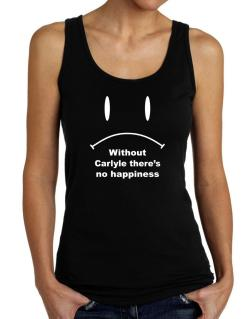 Without Carlyle There Is No Happiness Tank Top Women