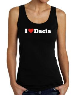 I Love Dacia Tank Top Women