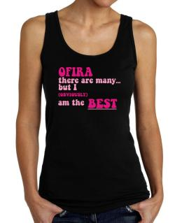Ofira There Are Many... But I (obviously!) Am The Best Tank Top Women
