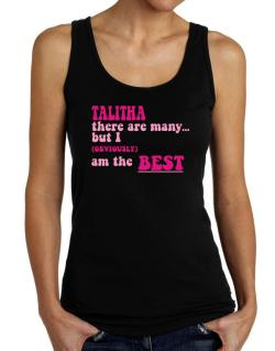 Talitha There Are Many... But I (obviously!) Am The Best Tank Top Women