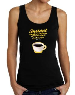 Instant Television Director, just add coffee Tank Top Women