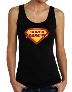 Super Audio Engineer Tank Top Women