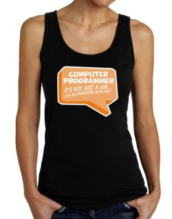 """ Computer Programmer ""  Adventure with pay Tank Top Women"
