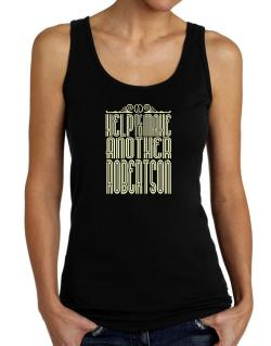 Help Me To Make Another Robertson Tank Top Women