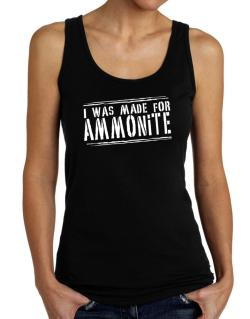 I Was Made For Ammonite Tank Top Women