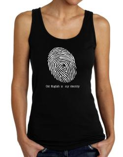 Old English Is My Identity Tank Top Women