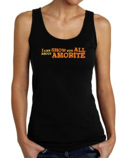 I Can Show You All About Amorite Tank Top Women