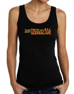 I Can Show You All About Azerbaijani Tank Top Women