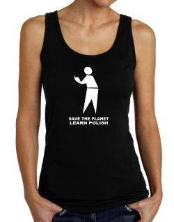 Save The Planet Learn Polish Tank Top Women